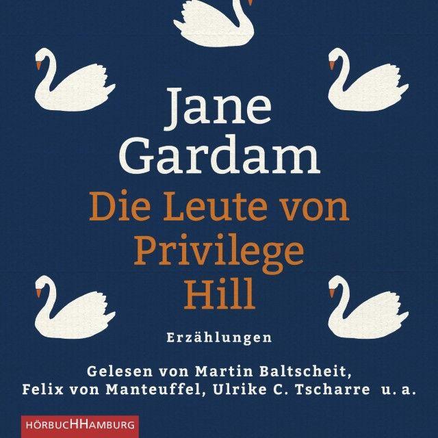 Gardam, Jane: Die Leute von Privilege Hill