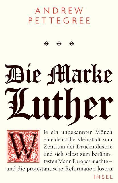 Pettegree, Andrew: Die Marke Luther