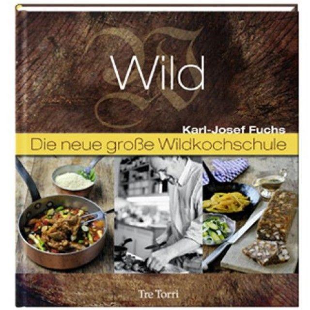 Fuchs, Karl Josef: Die neue große Wildkochschule
