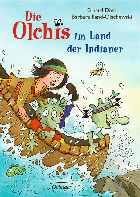 Dietl, Erhard/Iland-Olschewski, Barbara: Die Olchis im Land der Indianer