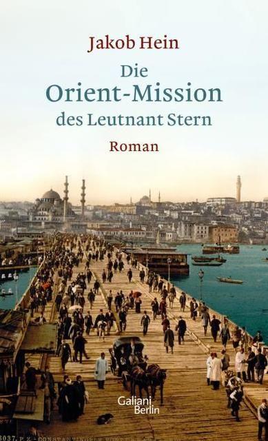 Hein, Jakob: Die Orient-Mission des Leutnant Stern