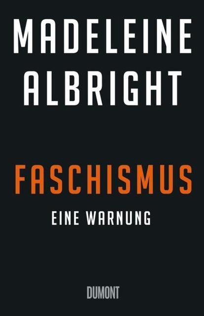 Albright, Madeleine: Die Rückkehr des Faschismus