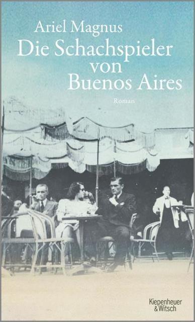Magnus, Ariel: Die Schachspieler von Buenos Aires