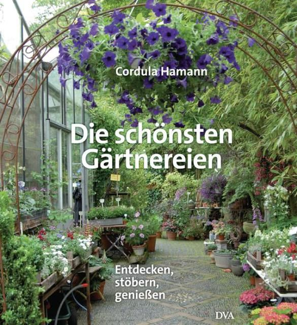 Hamann, Cordula: Die schönsten Gärtnereien