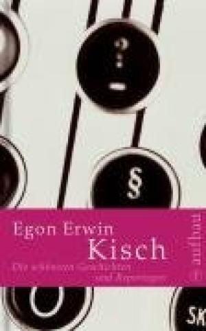 Kisch, Egon E: Die schönsten Geschichten und Reportagen