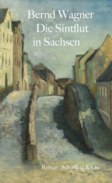 Wagner, Bernd/Wagner, Veronika: Die Sintflut in Sachsen