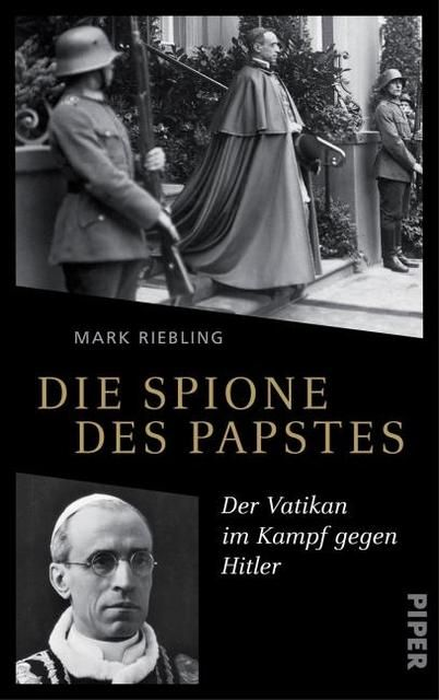 Riebling, Mark: Die Spione des Papstes