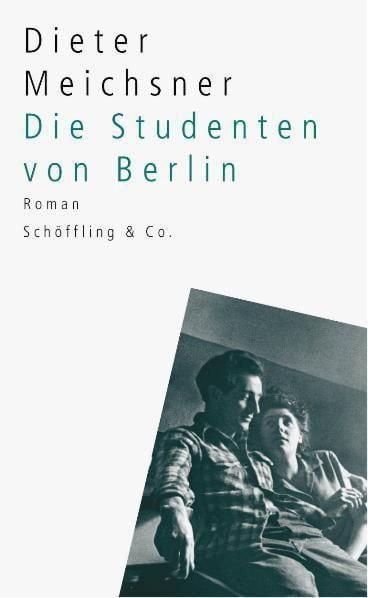 Meichsner, Dieter: Die Studenten von Berlin