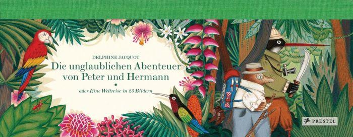 Jacquot, Delphine: Die unglaublichen Abenteuer von Peter und Hermann