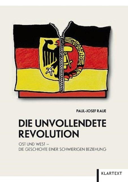 Raue, Paul-Josef: Die unvollendete Revolution
