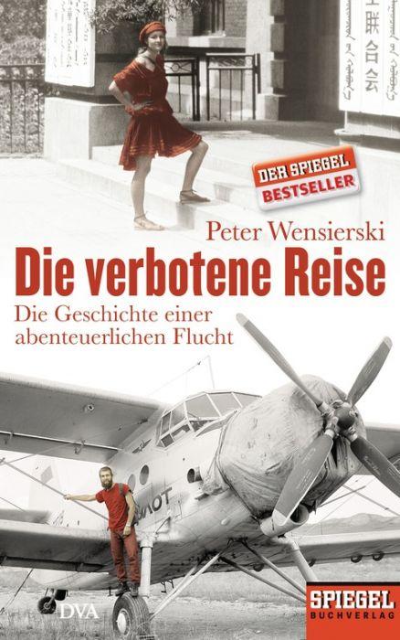Wensierski, Peter: Die verbotene Reise