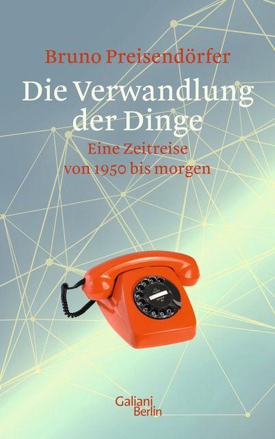 Preisendörfer, Bruno: Die Verwandlung der Dinge