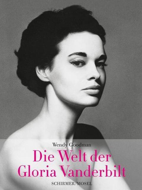 Goodman, Wendy: Die Welt der Gloria Vanderbilt