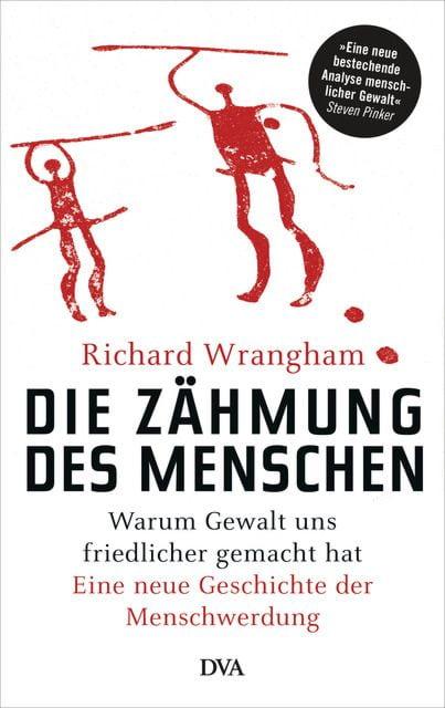 Wrangham, Richard: Die Zähmung des Menschen
