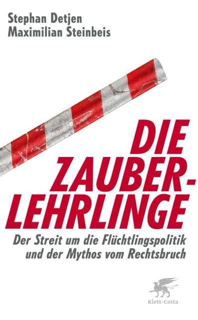 Detjen, Stephan/Steinbeis, Maximilian: Die Zauberlehrlinge