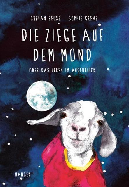 Beuse, Stefan/Greve, Sophie: Die Ziege auf dem Mond