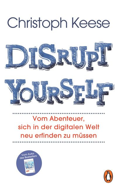 Keese, Christoph: Disrupt yourself