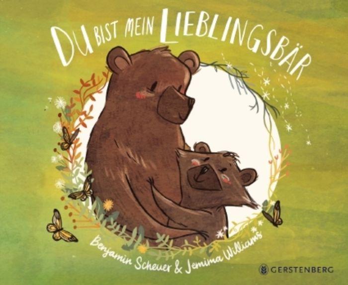 Scheuer, Benjamin: Du bist mein Lieblingsbär