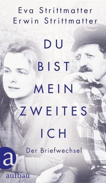 Strittmatter, Eva/Strittmatter, Erwin: Du bist mein zweites Ich