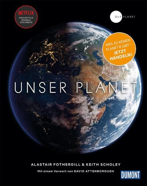 Keith Scholey Fred Pearce, Alastair Fothergill &: DuMont Bildband Unser Planet