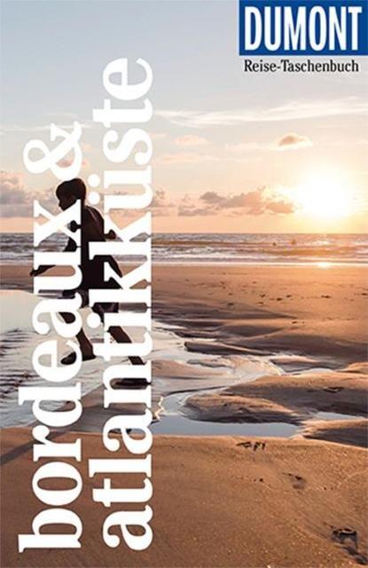 Görgens, Manfred: DuMont Reise-Taschenbuch Reiseführer Bordeaux & Atlantikküste