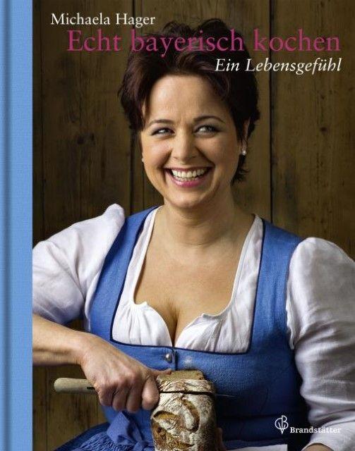 Hager, Michaela/Apolt, Thomas: Echt bayrisch kochen