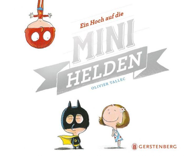 Tallec, Olivier: Ein Hoch auf die Minihelden