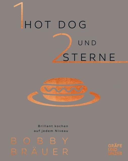 Bräuer, Bobby: Ein Hot Dog und zwei Sterne