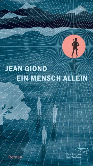 Giono, Jean: Ein Mensch allein