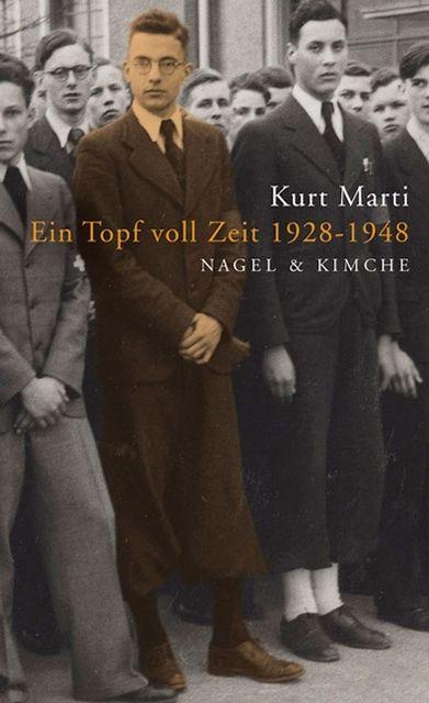 Marti, Kurt: Ein Topf voll Zeit 1928-1948