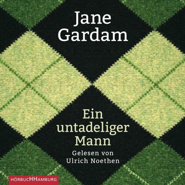 Gardam, Jane: Ein untadeliger Mann