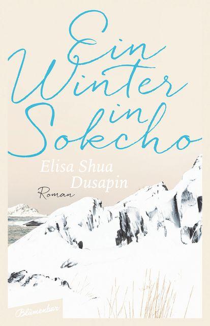 Dusapin, Elisa Shua: Ein Winter in Sokcho