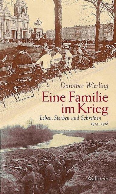 Wierling, Dorothee: Eine Familie im Krieg