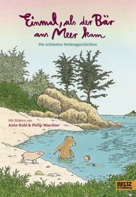 : Einmal, als der Bär ans Meer kam