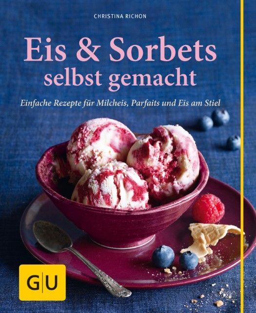 Richon, Christina: Eis & Sorbets selbst gemacht