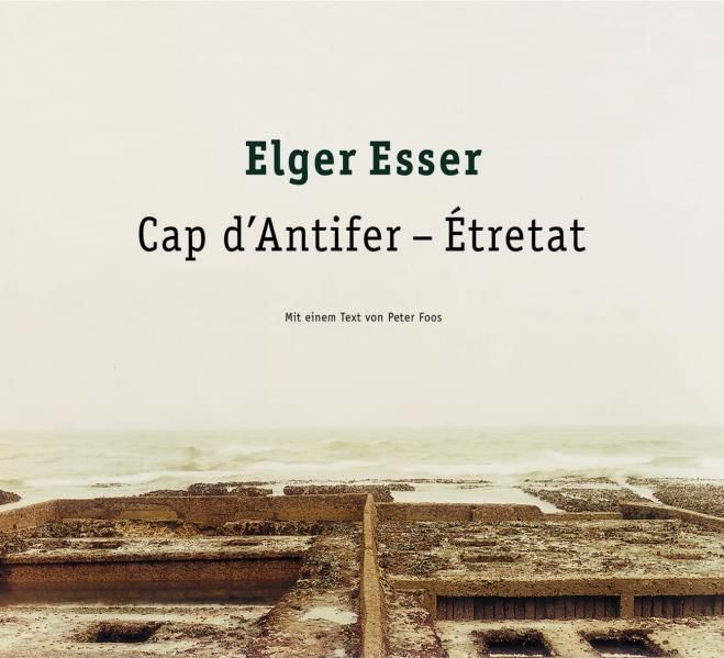 Esser, Elger: Elger Esser Cap Antifer - Etretat