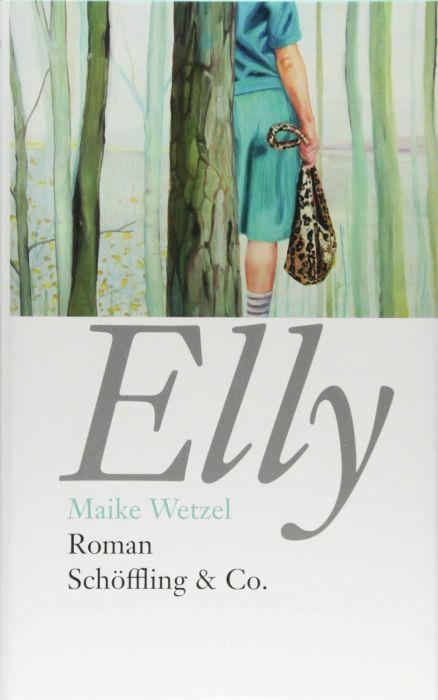 Wetzel, Maike: Elly