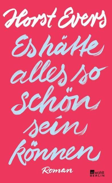 Evers, Horst: Es hätte alles so schön sein können