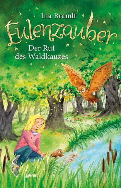 Brandt, Ina: Eulenzauber / Eulenzauber (11). Der Ruf des Waldkauzes