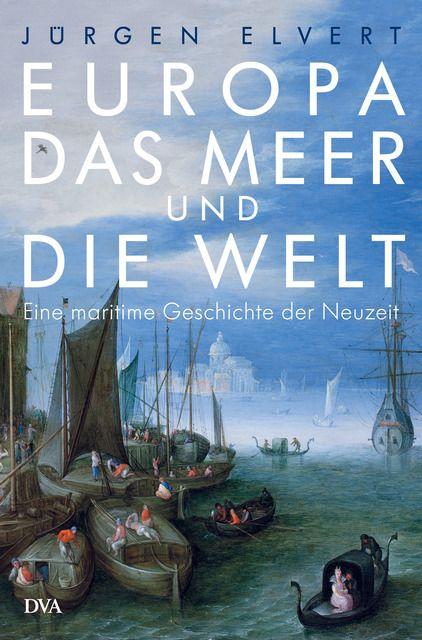 Elvert, Jürgen: Europa, das Meer und die Welt