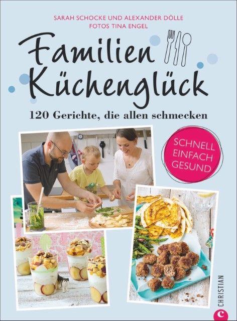 Schocke, Sarah/Dölle, Alexander: Familienküchenglück