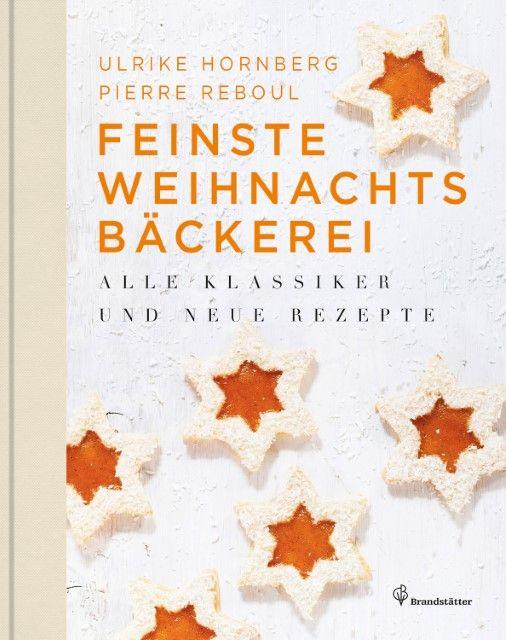 Hornberg, Ulrike/Reboul, Pierre/Newman, Rita: Feinste Weihnachtsbäckerei