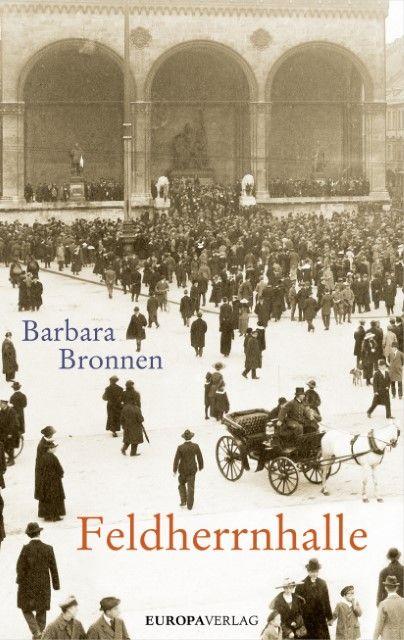 Bronnen, Barbara: Feldherrnhalle