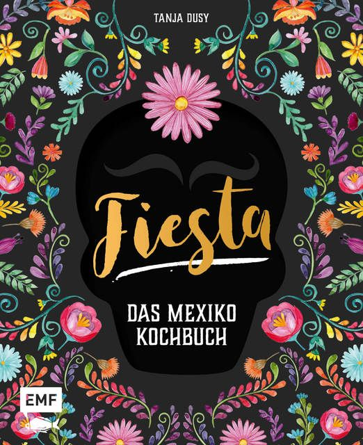 Dusy, Tanja: Fiesta - Das Mexiko-Kochbuch