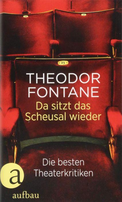 Fontane, Theodor: Da sitzt das Scheusal wieder
