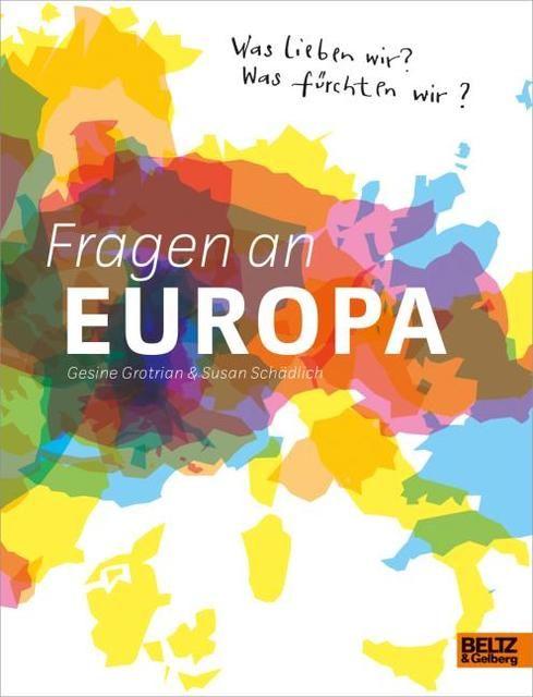 Grotrian, Gesine/Schädlich, Susan: Fragen an Europa