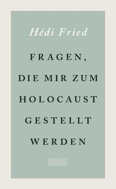 Fried, Hédi: Fragen, die mir zum Holocaust gestellt werden
