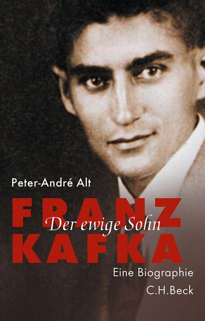 Alt, Peter-André: Franz Kafka