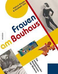 Rössler, Patrick/Otto, Elizabeth: Frauen am Bauhaus