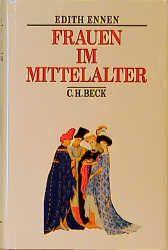 Ennen, Edith: Frauen im Mittelalter